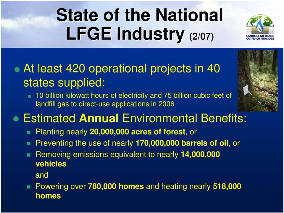 Environmental Benefits: Planting nearly 20,000,000 acres of forest, or Preventing the use of nearly 170,000,000 barrels of