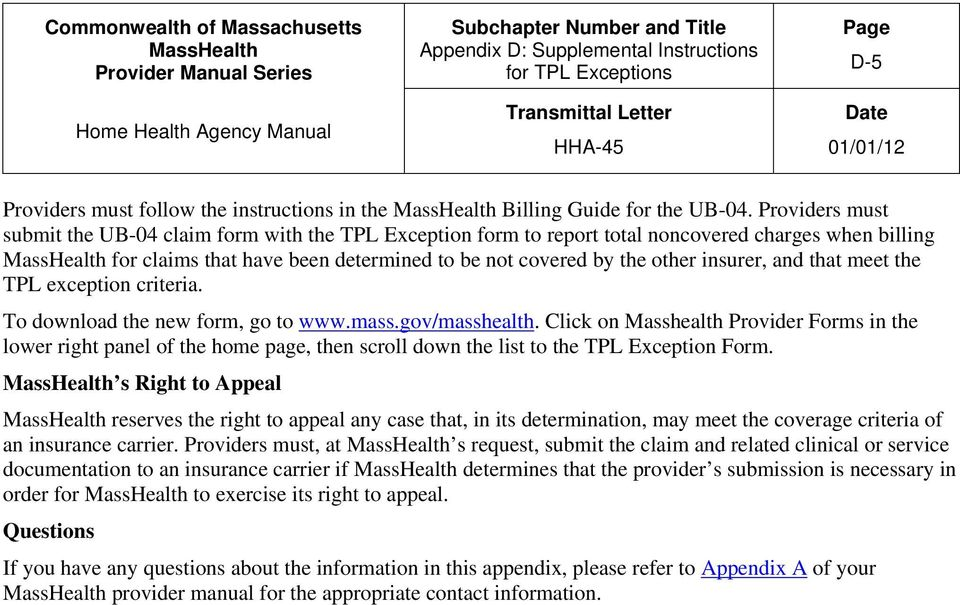 that meet the TPL exception criteria. To download the new form, go to www.mass.gov/masshealth.