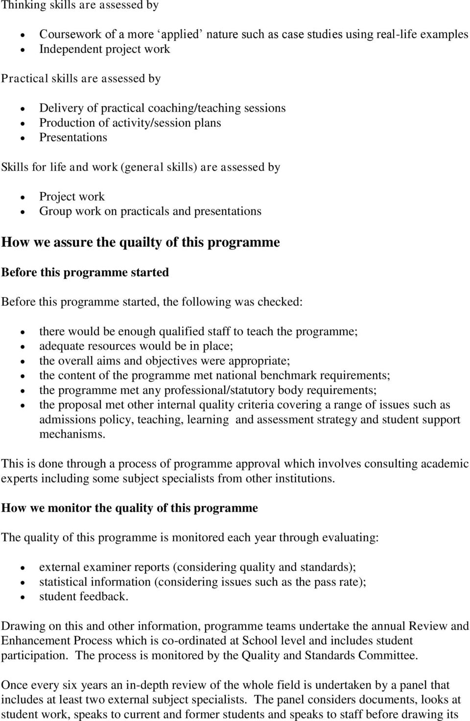 assure the quailty of this programme Before this programme started Before this programme started, the following was checked: there would be enough qualified staff to teach the programme; adequate
