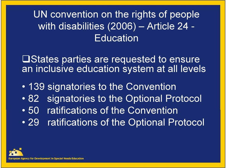 at all levels 139 signatories to the Convention 82 signatories to the Optional