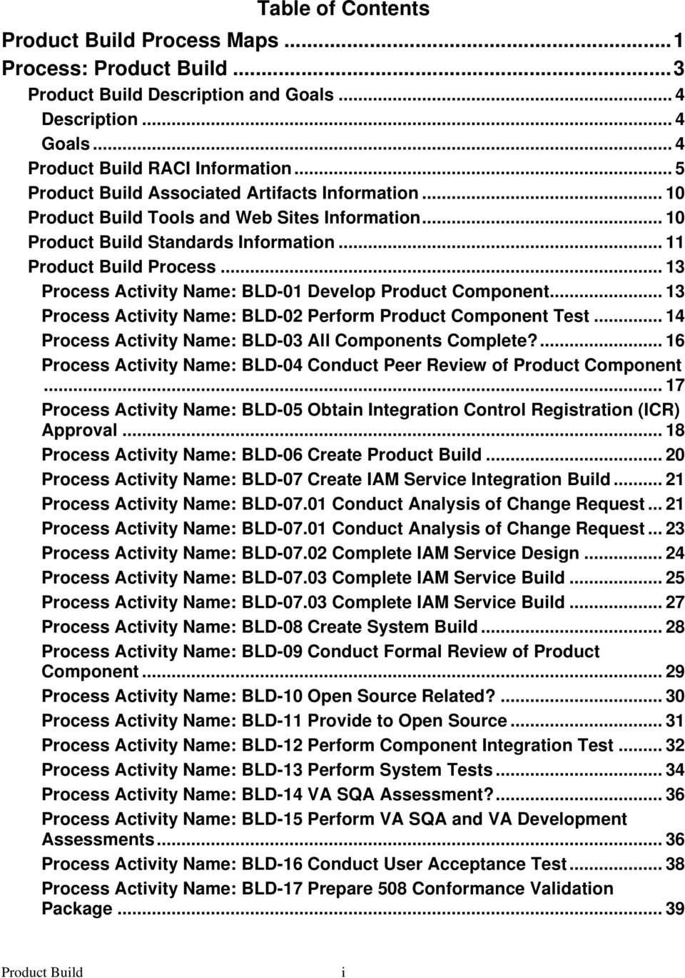 .. 13 Process Activity Name: BLD-01 Develop Product Component... 13 Process Activity Name: BLD-02 Perform Product Component Test... 14 Process Activity Name: BLD-03 All Components Complete?