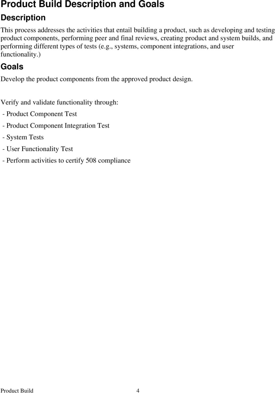 ) Goals Develop the product components from the approved product design.