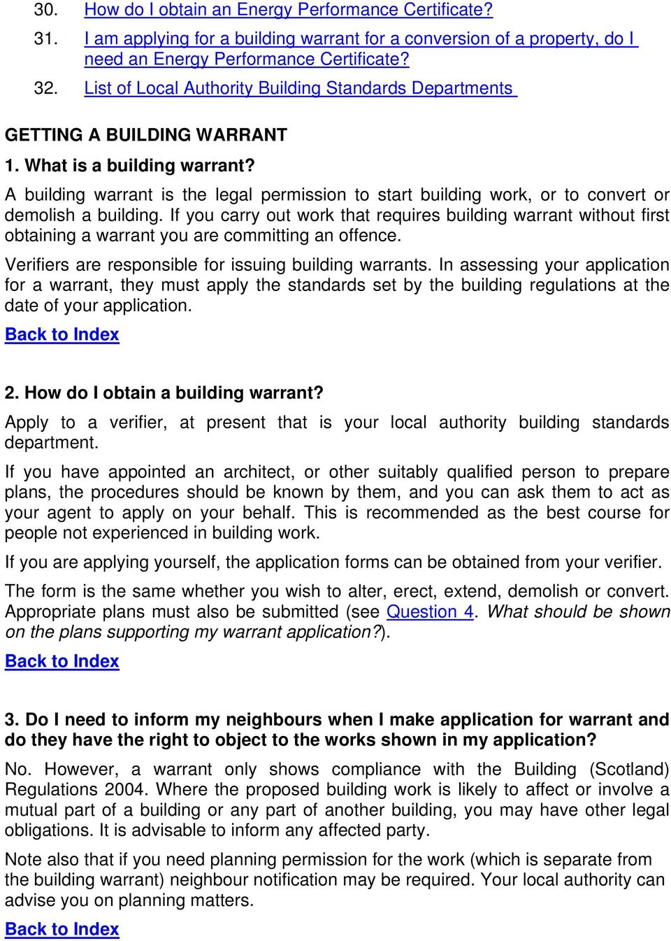 A building warrant is the legal permission to start building work, or to convert or demolish a building.