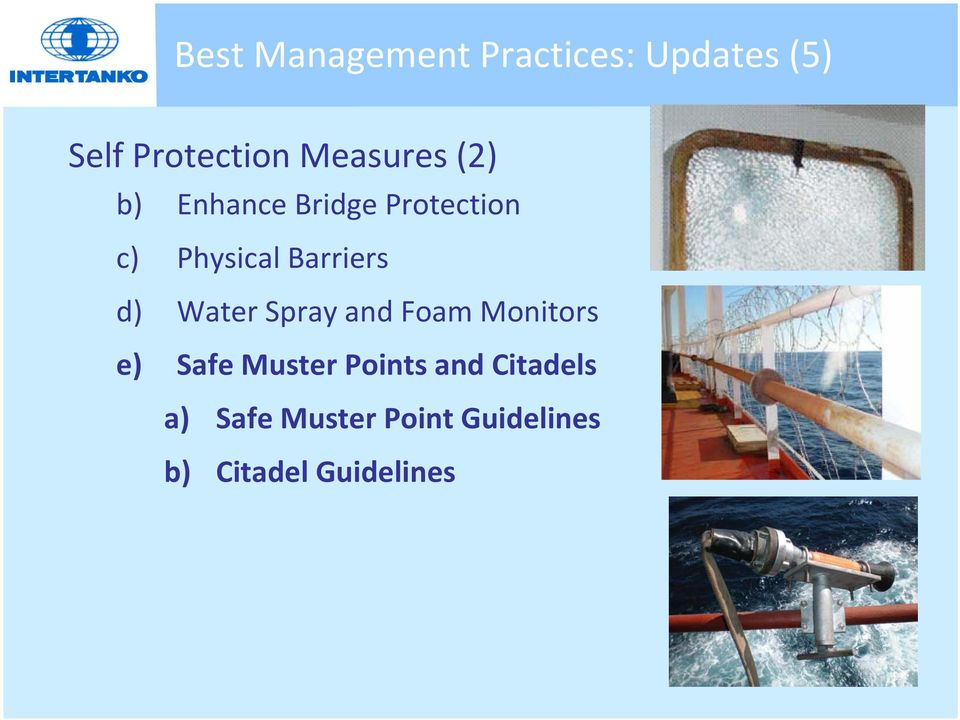 Barriers d) Water Spray and Foam Monitors e) Safe Muster