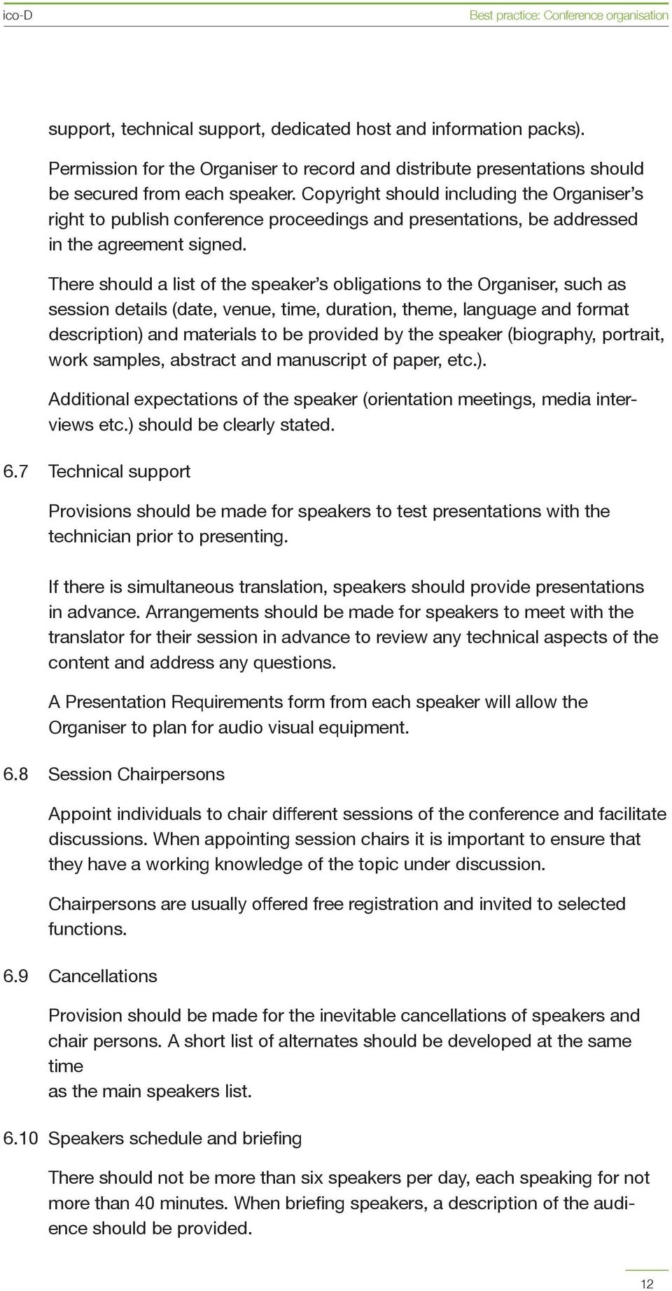 There should a list of the speaker s obligations to the Organiser, such as session details (date, venue, time, duration, theme, language and format description) and materials to be provided by the