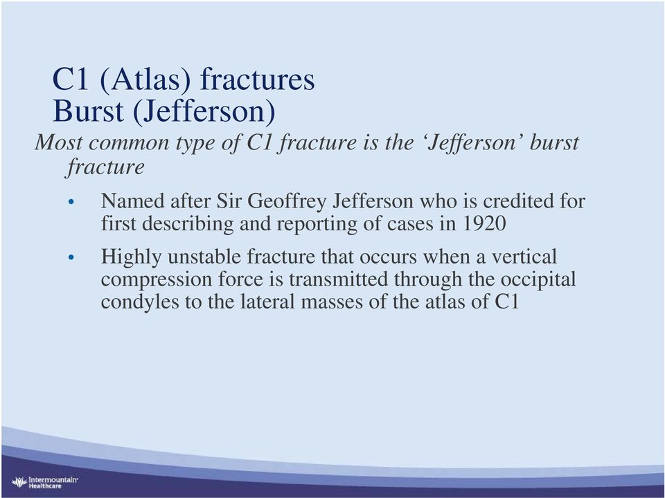 reporting of cases in 1920 Highly unstable fracture that occurs when a vertical