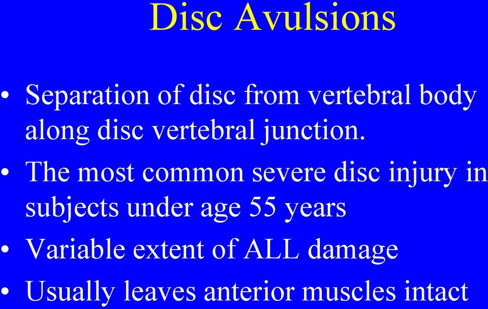 The most common severe disc injury in subjects under