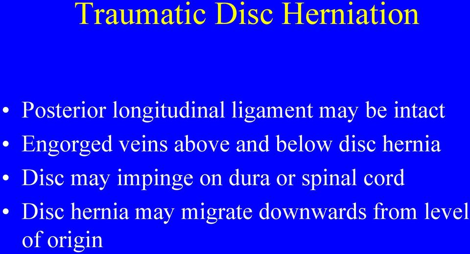below disc hernia Disc may impinge on dura or spinal