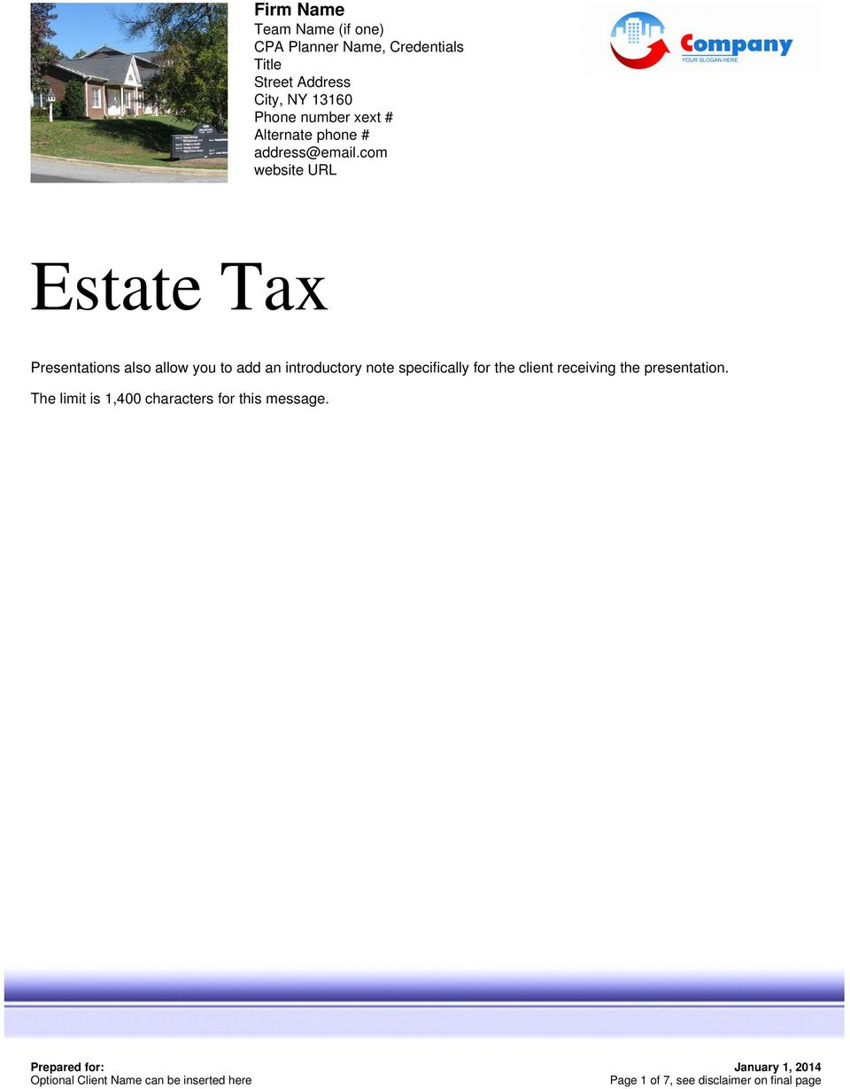 com website URL Estate Tax Presentations also allow you to add an introductory note specifically for the client