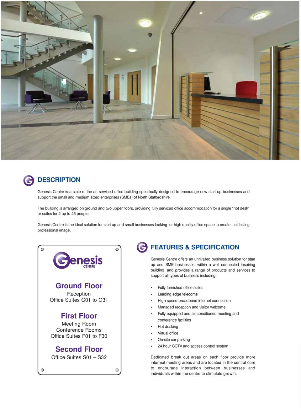 Genesis Centre is the ideal solution for start up and small businesses looking for high quality office space to create that lasting professional image.