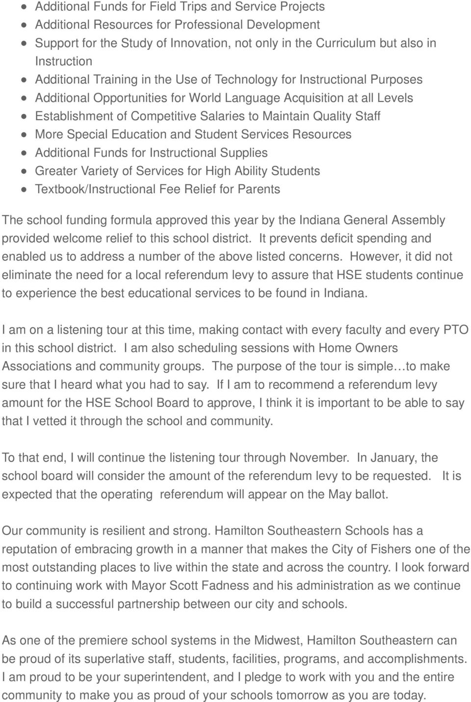 Staff More Special Education and Student Services Resources Additional Funds for Instructional Supplies Greater Variety of Services for High Ability Students Textbook/Instructional Fee Relief for