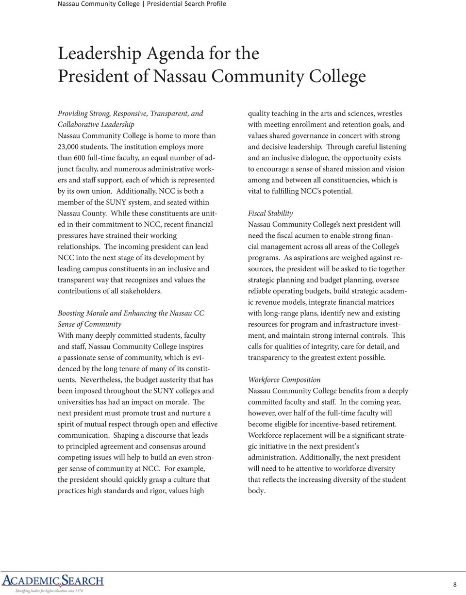 Additionally, NCC is both a member of the SUNY system, and seated within Nassau County.