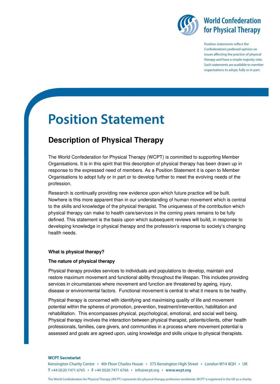 As a Position Statement it is open to Member Organisations to adopt fully or in part or to develop further to meet the evolving needs of the profession.