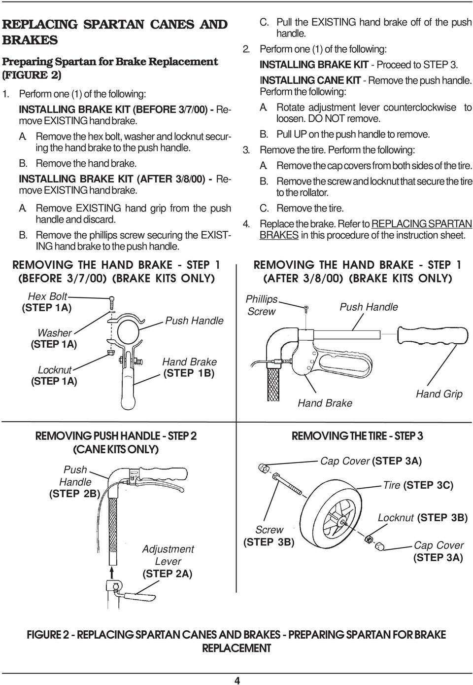 REMOVING THE HAND BRAKE - STEP 1 (BEFORE 3/7/00) (BRAKE KITS ONLY) Hex Bolt (STEP 1A) Washer (STEP 1A) Locknut (STEP 1A) Push Handle Hand (STEP 1B) C.