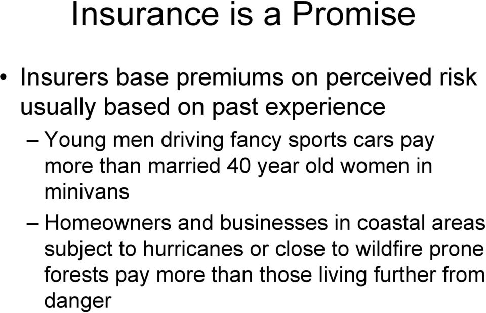 old women in minivans Homeowners and businesses in coastal areas subject to