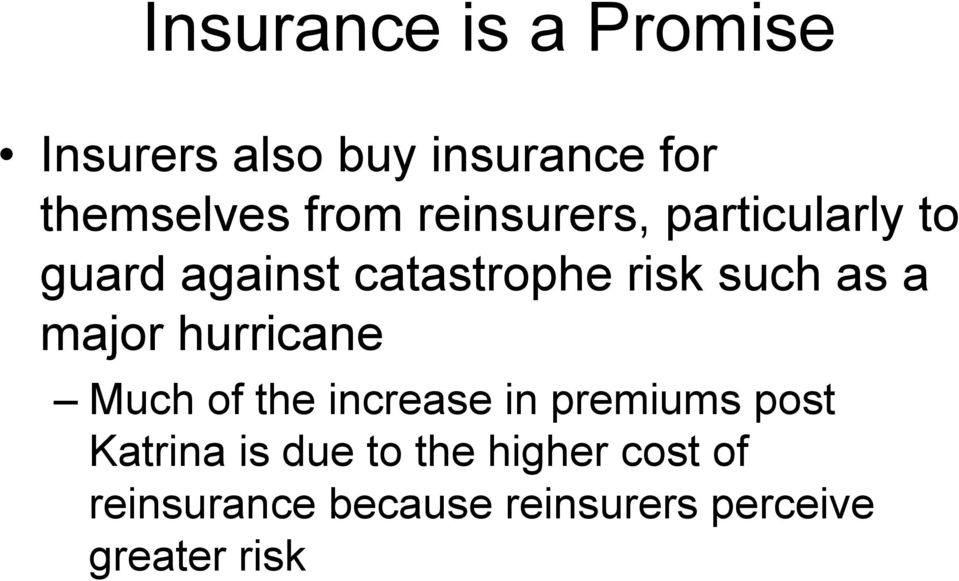 major hurricane Much of the increase in premiums post Katrina is due
