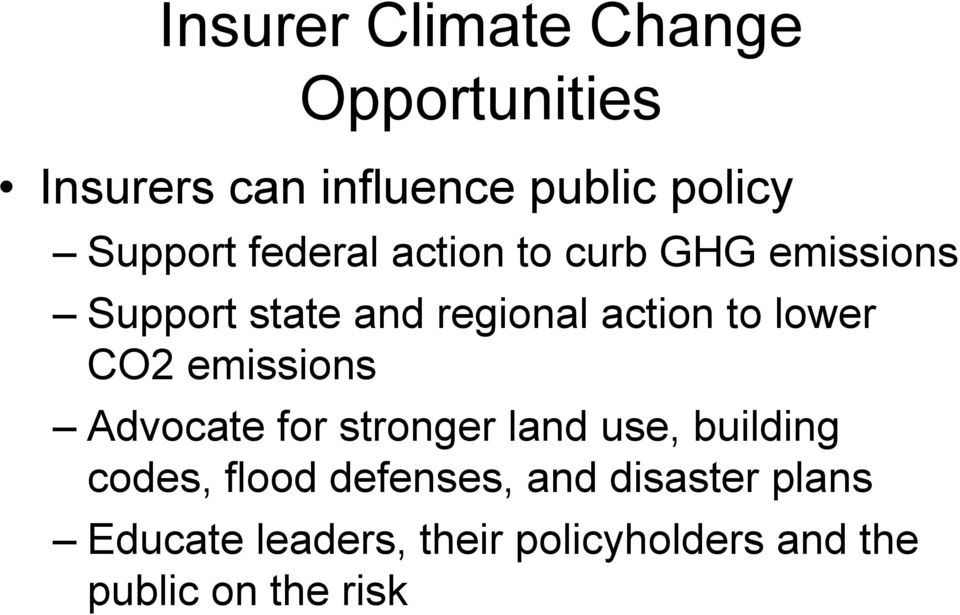 to lower CO2 emissions Advocate for stronger land use, building codes, flood