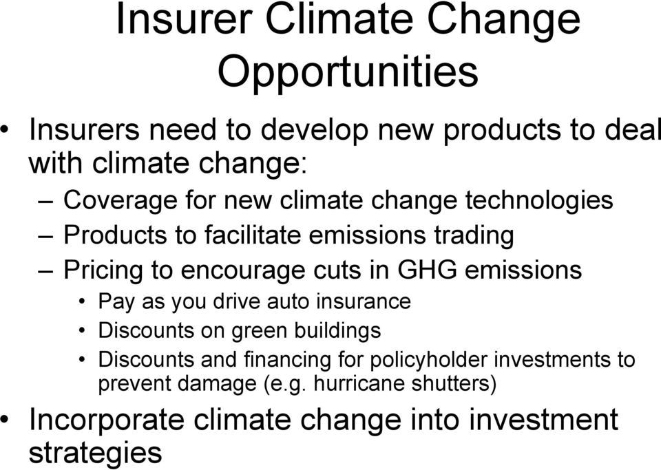 cuts in GHG emissions Pay as you drive auto insurance Discounts on green buildings Discounts and financing for