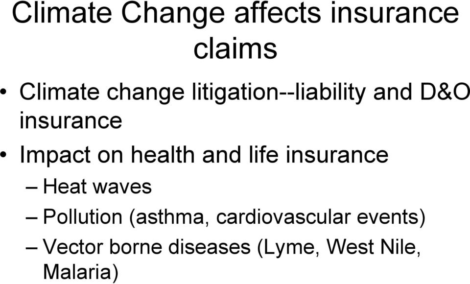 and life insurance Heat waves Pollution (asthma,