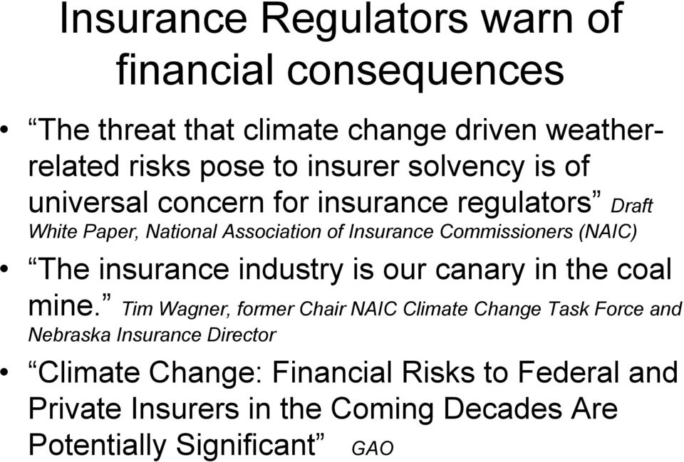 (NAIC) The insurance industry is our canary in the coal mine.