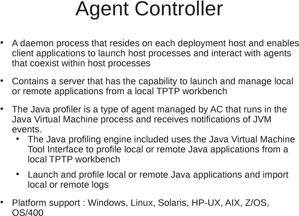 Java Virtual Machine process and receives notifications of JVM events.