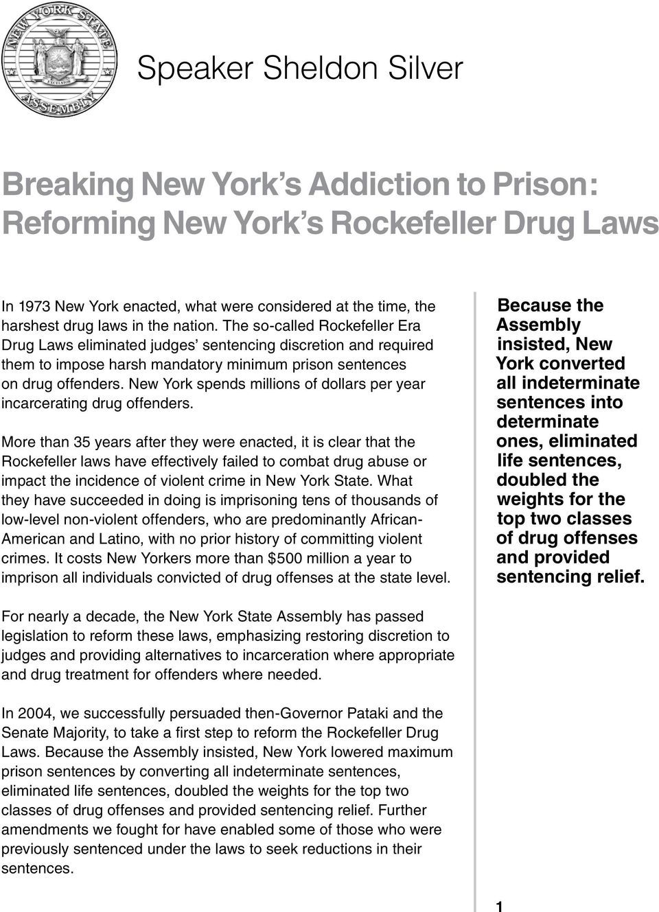 New York spends millions of dollars per year incarcerating drug offenders.