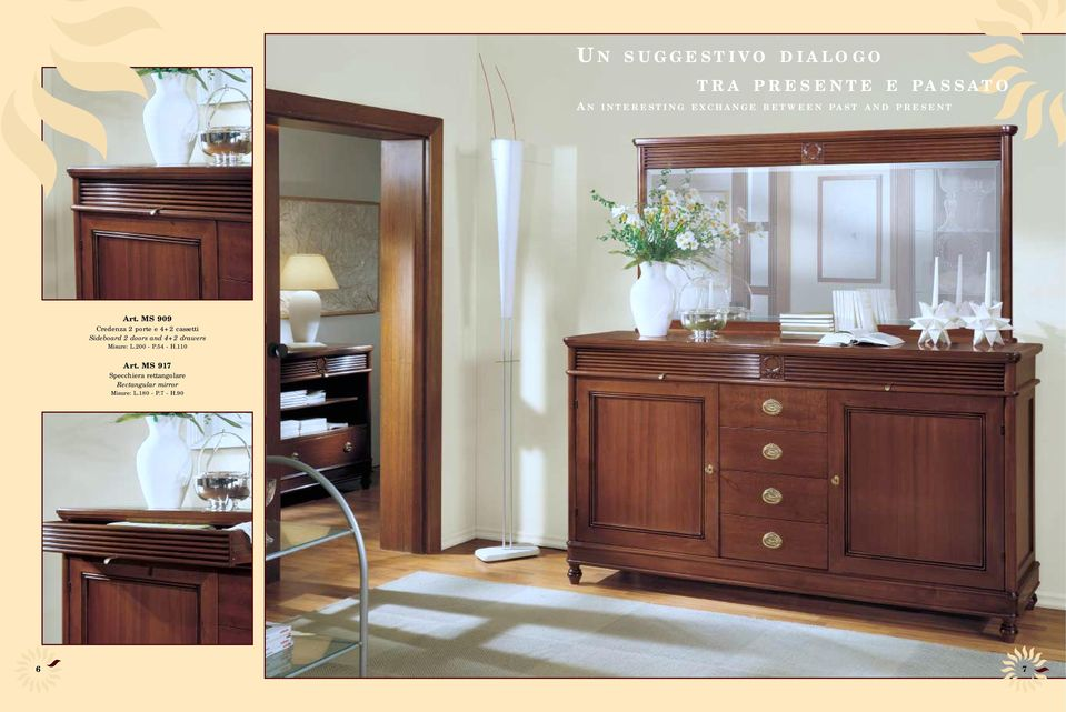 MS 909 Credenza 2 porte e 4+2 cassetti Sideboard 2 doors and 4+2