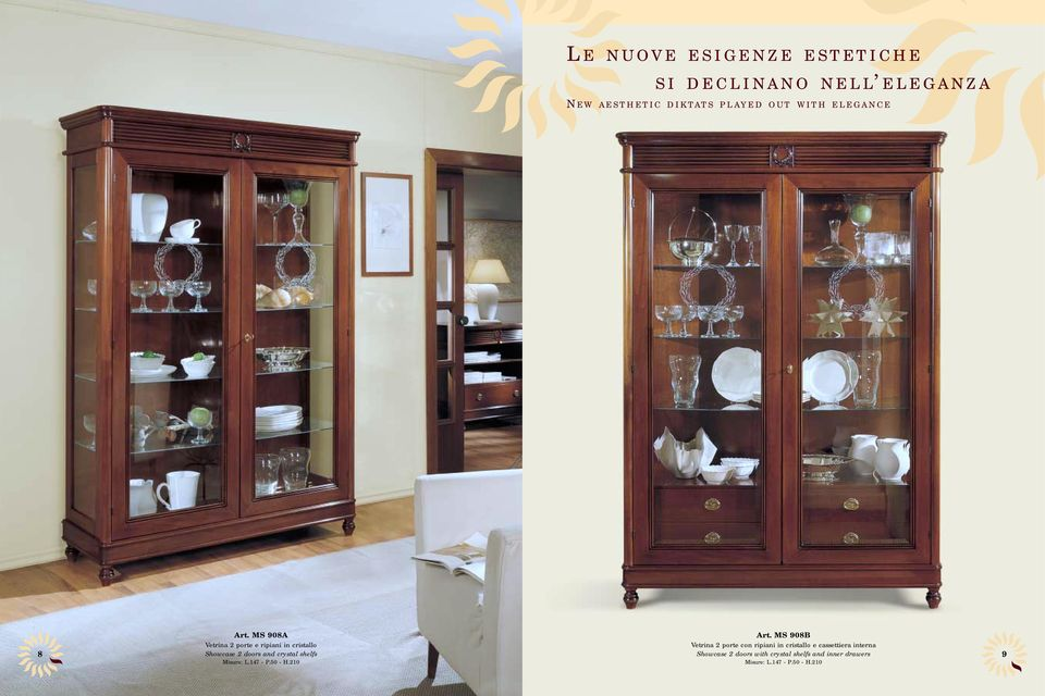 MS 908A Vetrina 2 porte e ripiani in cristallo Showcase 2 doors and crystal shelfs Misure: L.