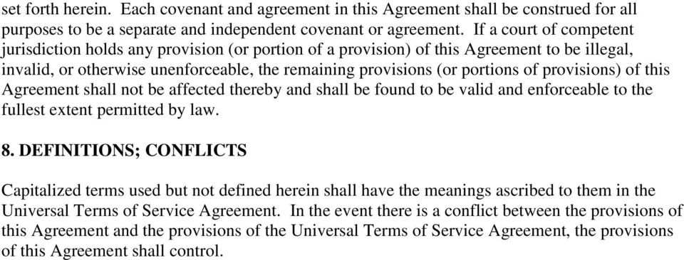 provisions) of this Agreement shall not be affected thereby and shall be found to be valid and enforceable to the fullest extent permitted by law. 8.