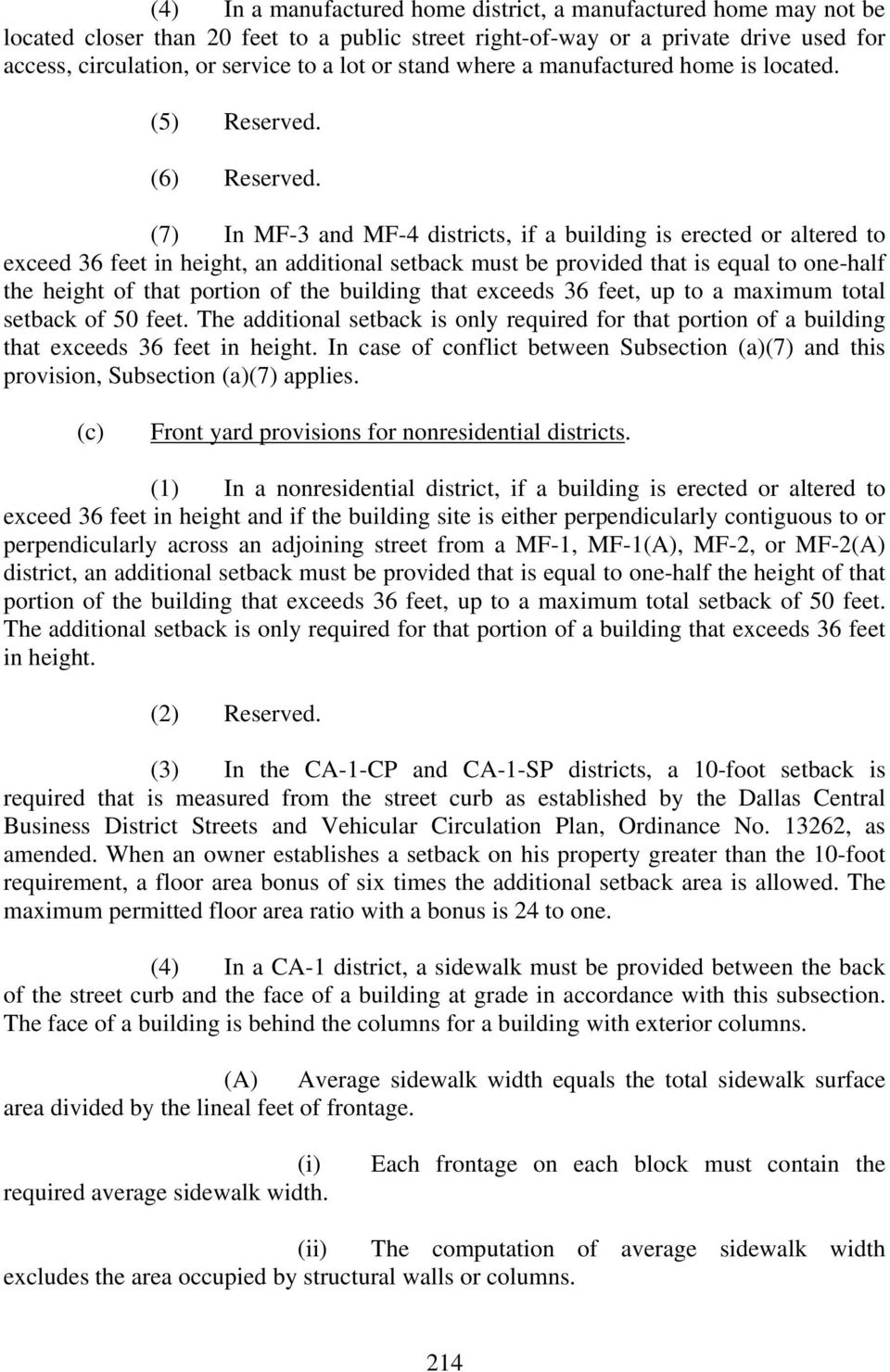 (7) In MF-3 and MF-4 districts, if a building is erected or altered to exceed 36 feet in height, an additional setback must be provided that is equal to one-half the height of that portion of the