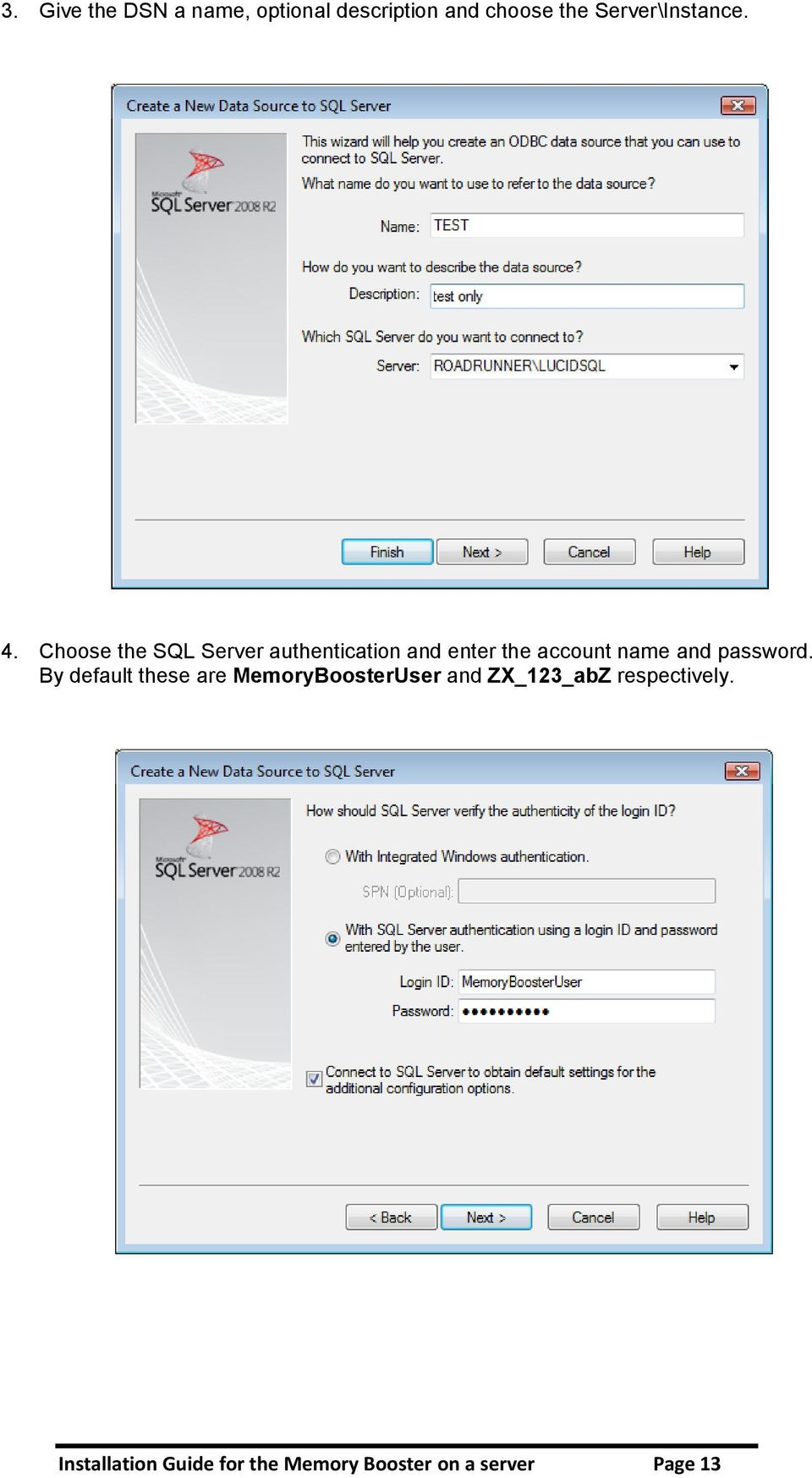 Choose the SQL Server authentication and enter the account name and