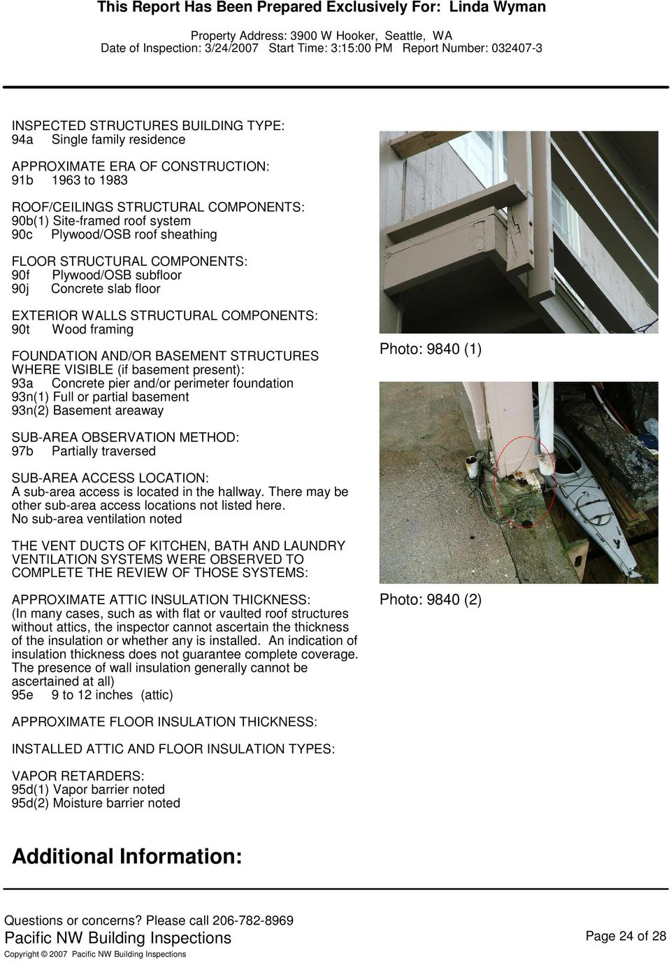 (if basement present): 93a Concrete pier and/or perimeter foundation 93n(1) Full or partial basement 93n(2) Basement areaway Photo: 9840 (1) SUB-AREA OBSERVATION METHOD: 97b Partially traversed