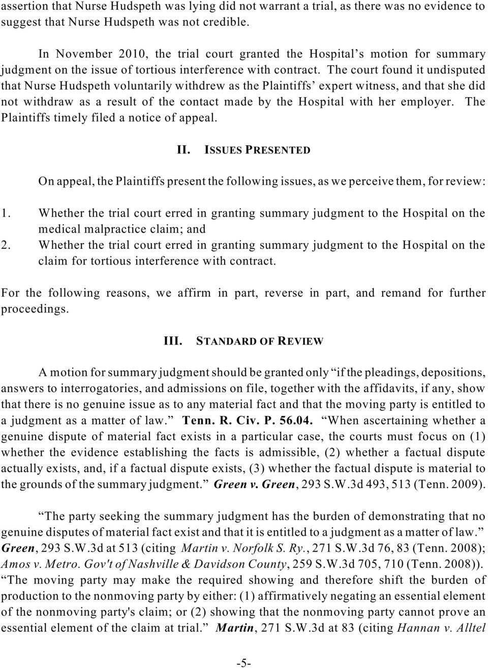The court found it undisputed that Nurse Hudspeth voluntarily withdrew as the Plaintiffs expert witness, and that she did not withdraw as a result of the contact made by the Hospital with her