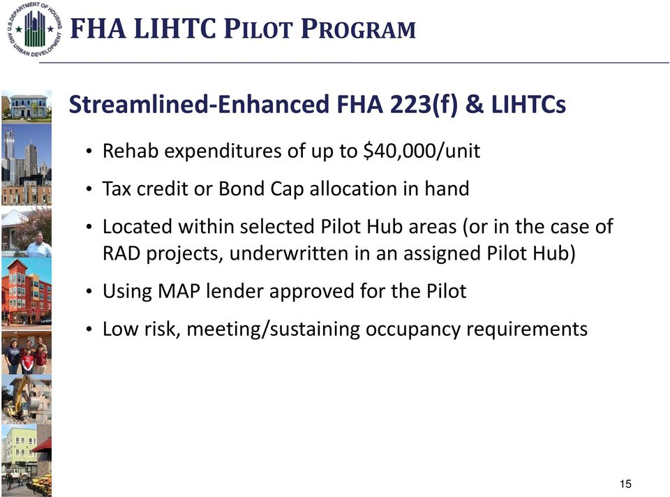 Pilot Hub areas (or in the case of RAD projects, underwritten in an assigned Pilot Hub)