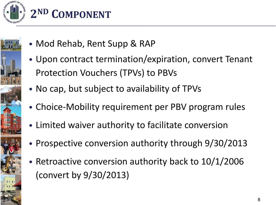 requirement per PBV program rules Limited waiver authority to facilitate conversion Prospective