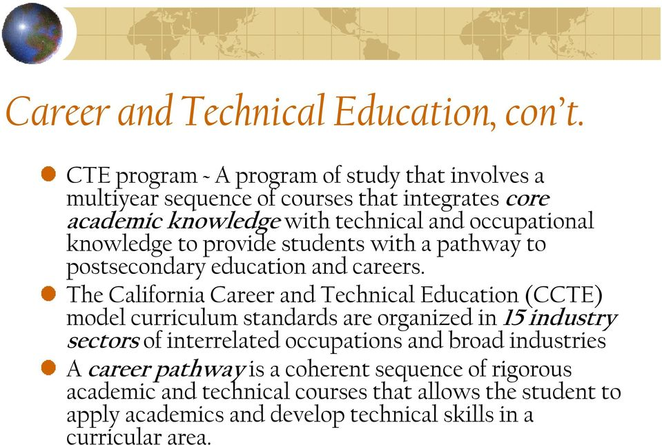 knowledge to provide students with a pathway to postsecondary education and careers.