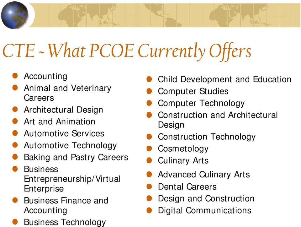Accounting Business Technology Child Development and Education Computer Studies Computer Technology Construction and