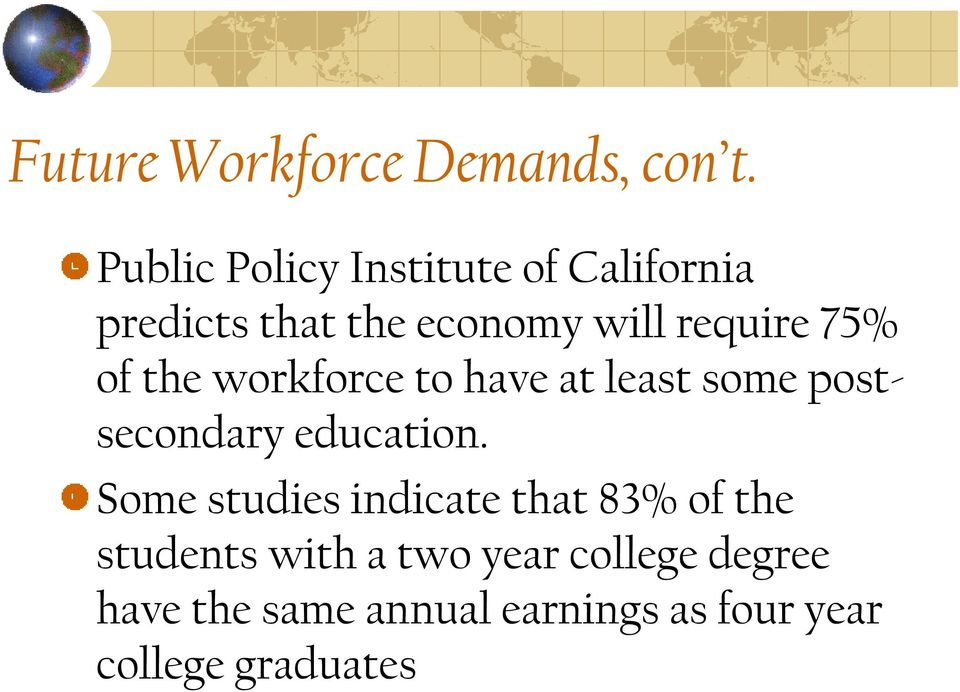 75% of the workforce to have at least some postsecondary education.