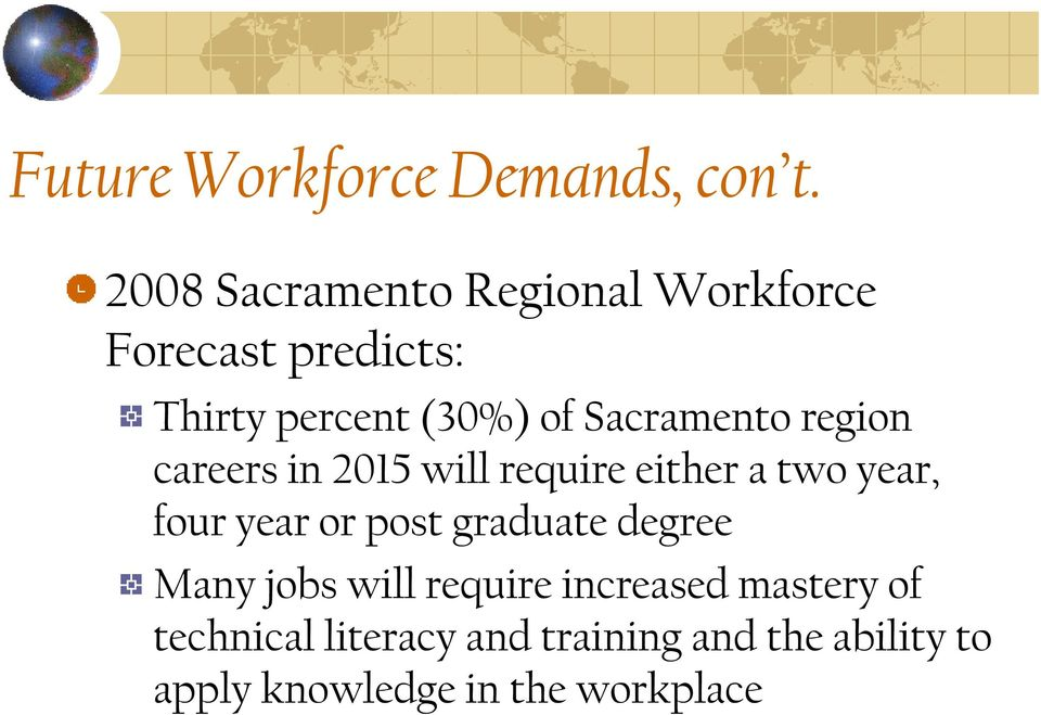 Sacramento region careers in 2015 will require either a two year, four year or post