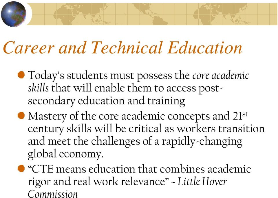 century skills will be critical as workers transition and meet the challenges of a rapidly-changing