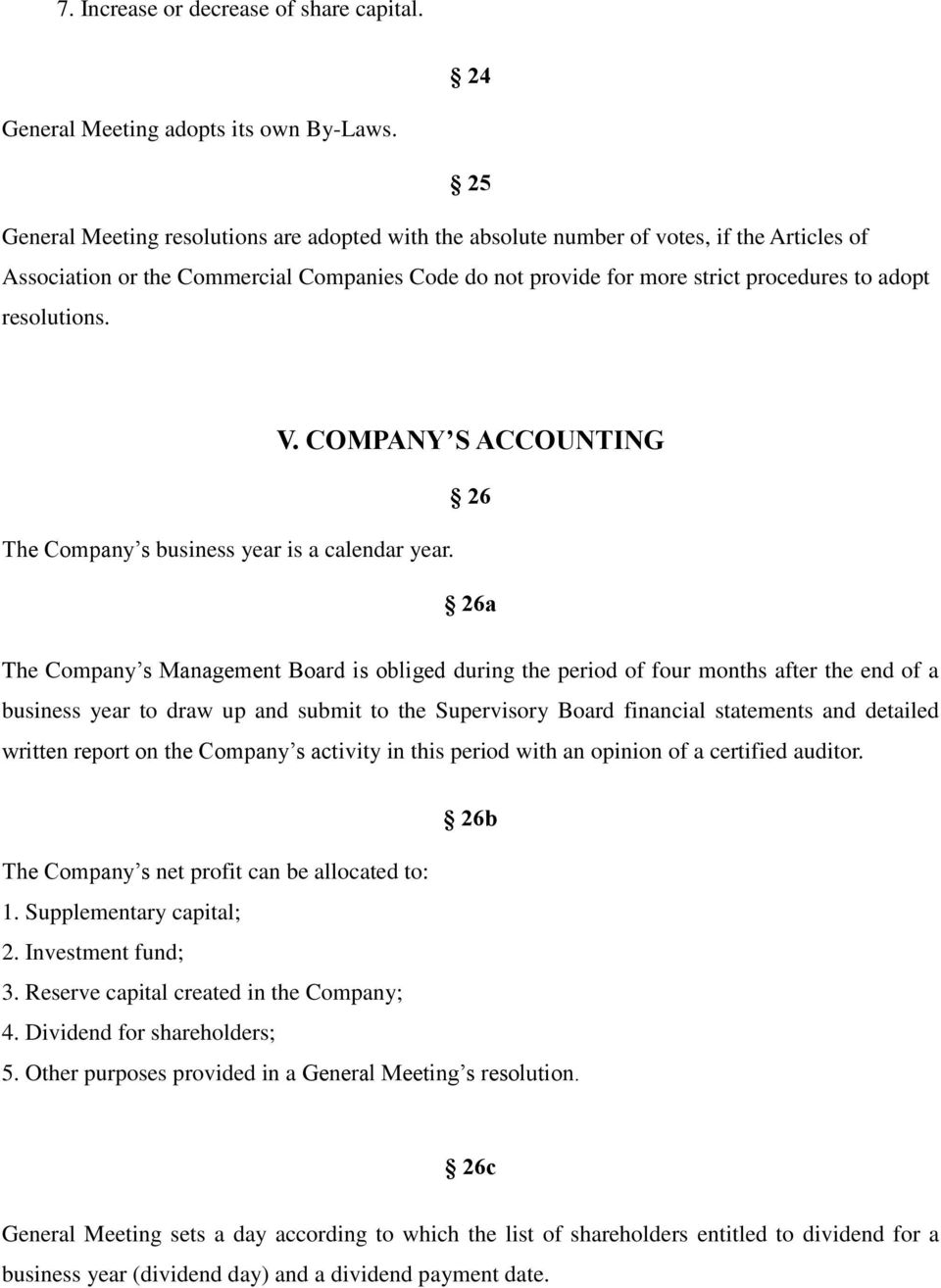 resolutions. V. COMPANY S ACCOUNTING 26 The Company s business year is a calendar year.