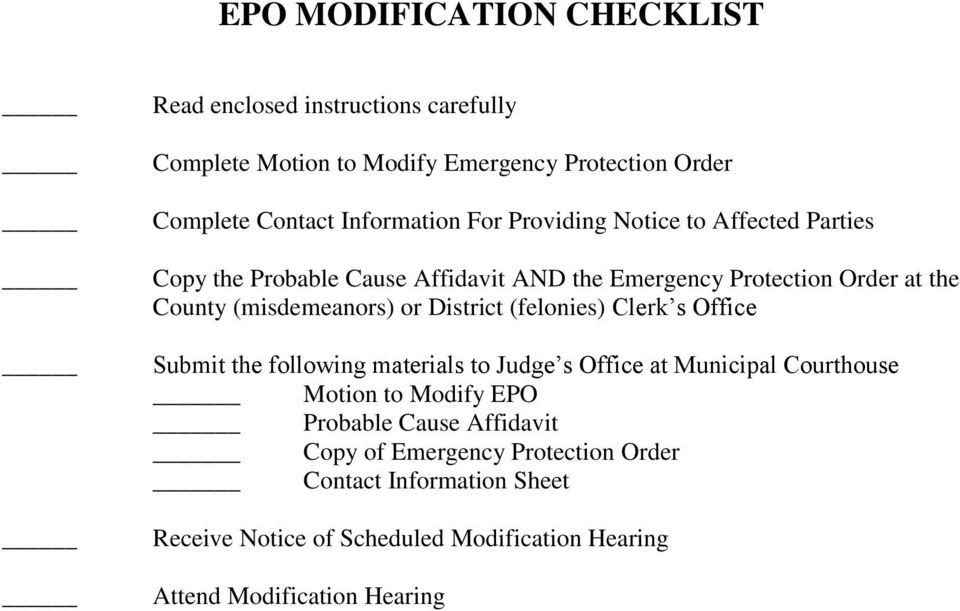 District (felonies) Clerk s Office Submit the following materials to Judge s Office at Municipal Courthouse _ Motion to Modify EPO _ Probable