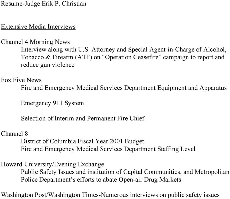 Department Equipment and Apparatus Emergency 911 System Selection of Interim and Permanent Fire Chief Channel 8 District of Columbia Fiscal Year 2001 Budget Fire and Emergency Medical