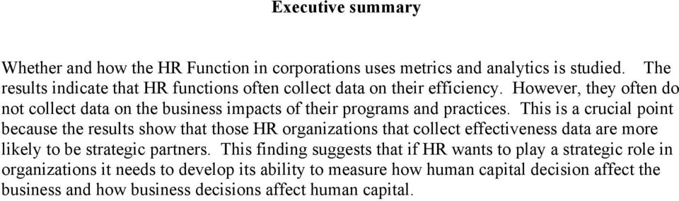 However, they often do not collect data on the business impacts of their programs and practices.