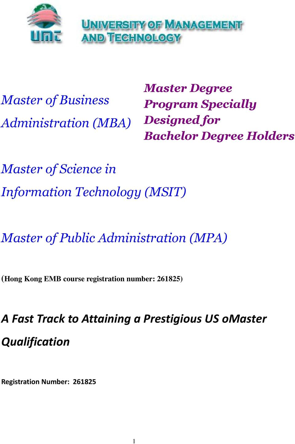 Public Administration (MPA) (Hong Kong EMB course registration number: 261825) A Fast