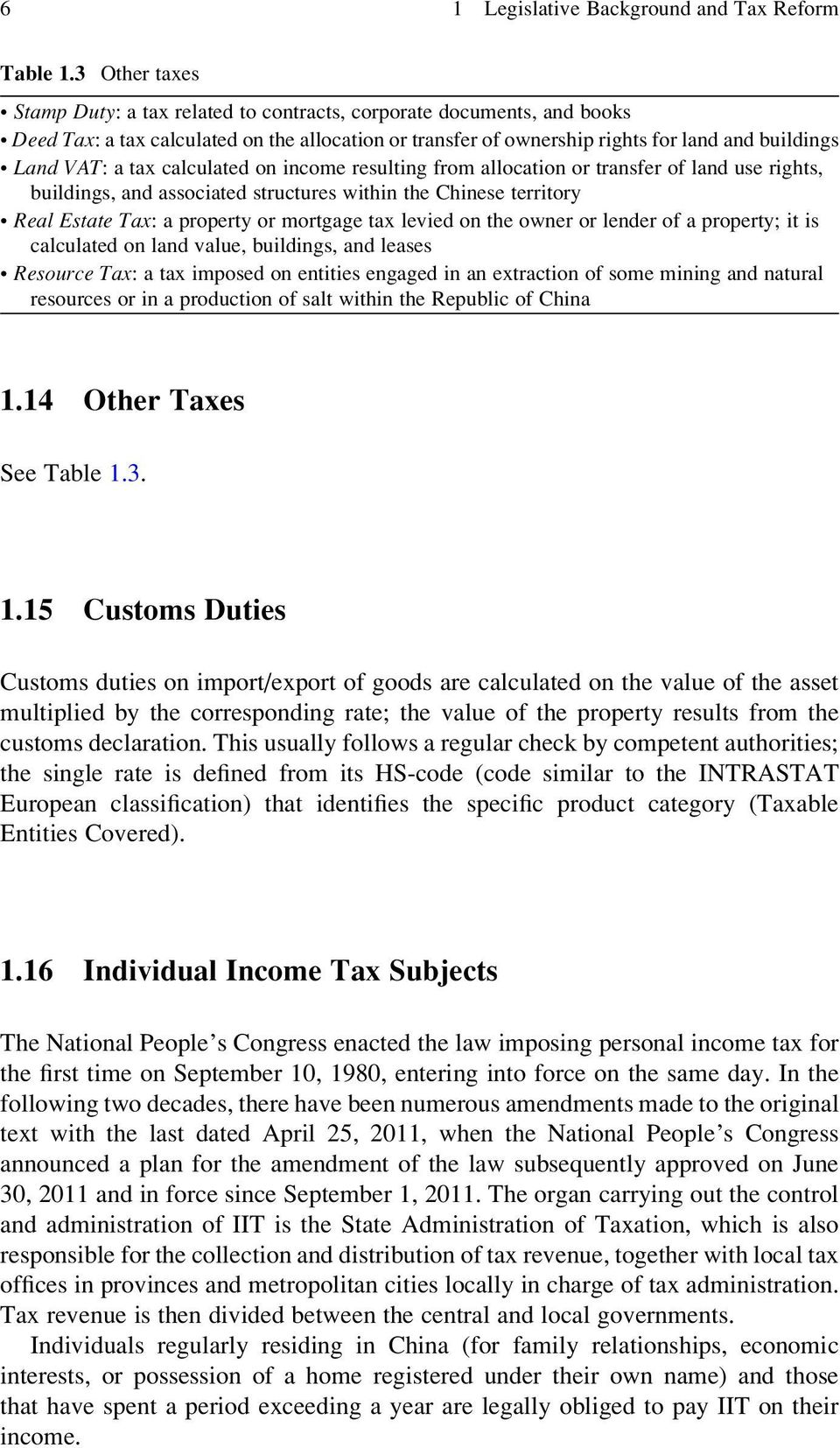 tax calculated on income resulting from allocation or transfer of land use rights, buildings, and associated structures within the Chinese territory Real Estate Tax: a property or mortgage tax levied