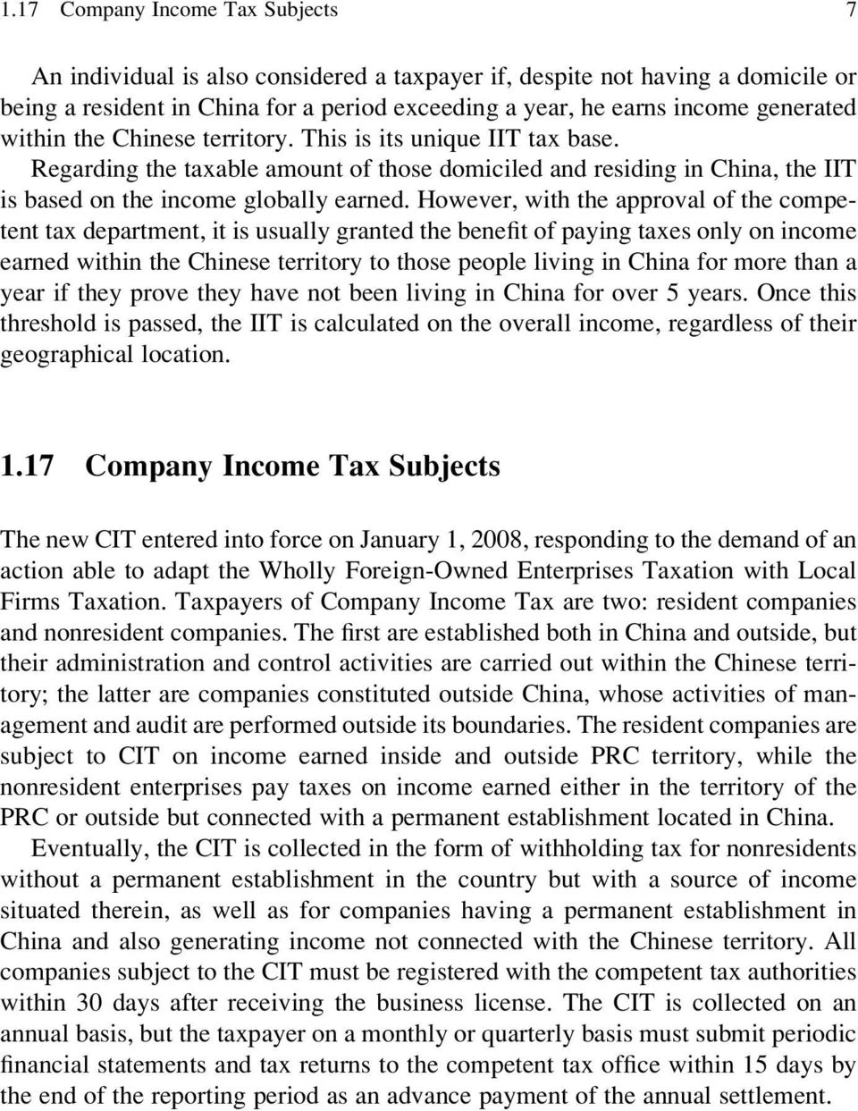 However, with the approval of the competent tax department, it is usually granted the benefit of paying taxes only on income earned within the Chinese territory to those people living in China for