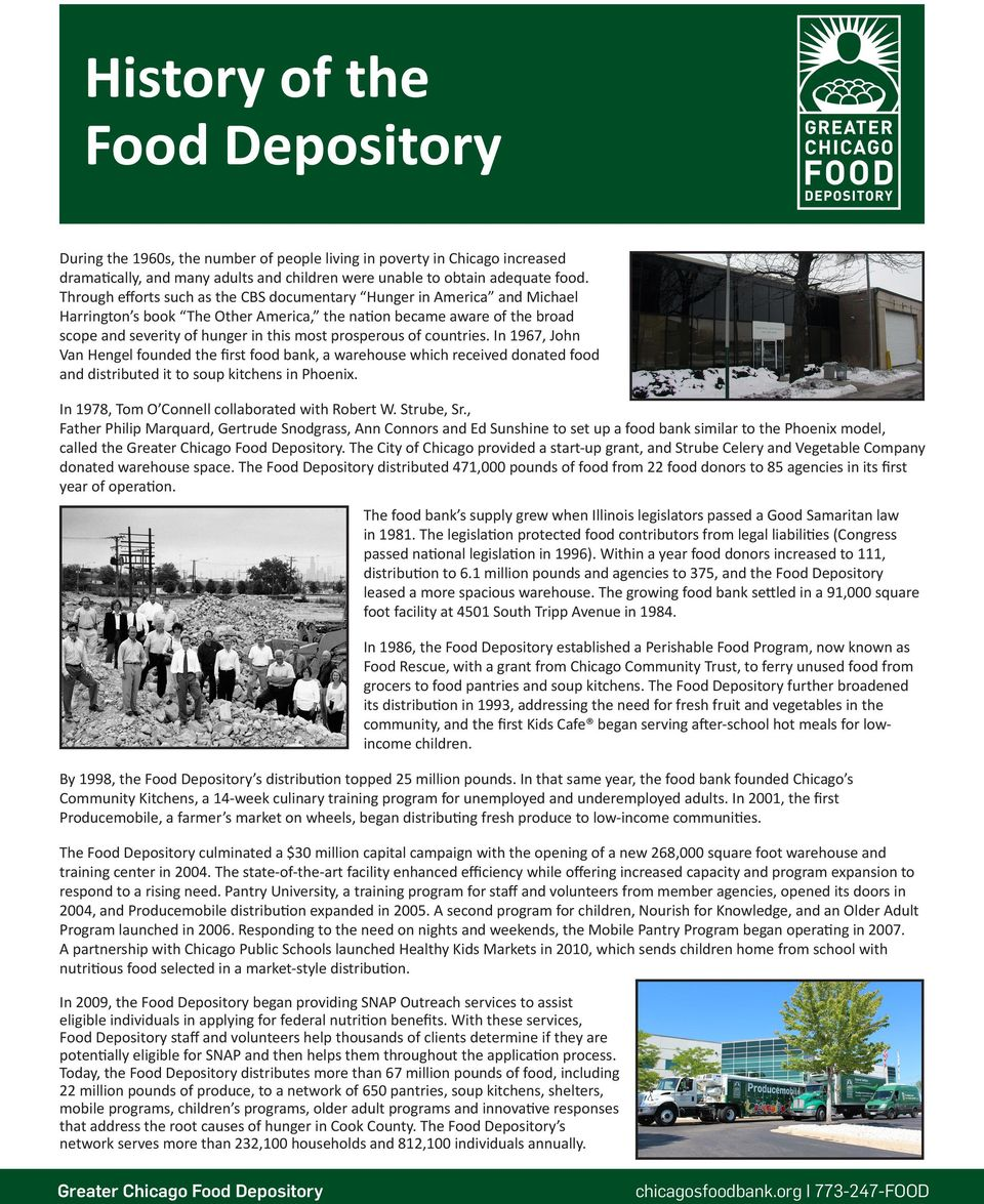 prosperous of countries. In 1967, John Van Hengel founded the first food bank, a warehouse which received donated food and distributed it to soup kitchens in Phoenix.
