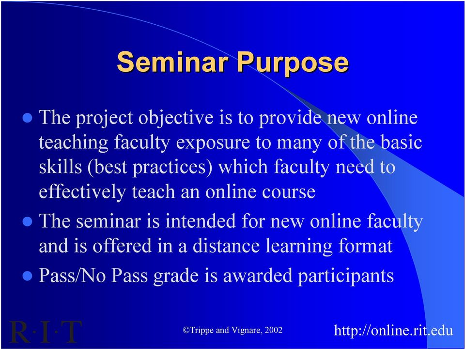 effectively teach an online course The seminar is intended for new online faculty