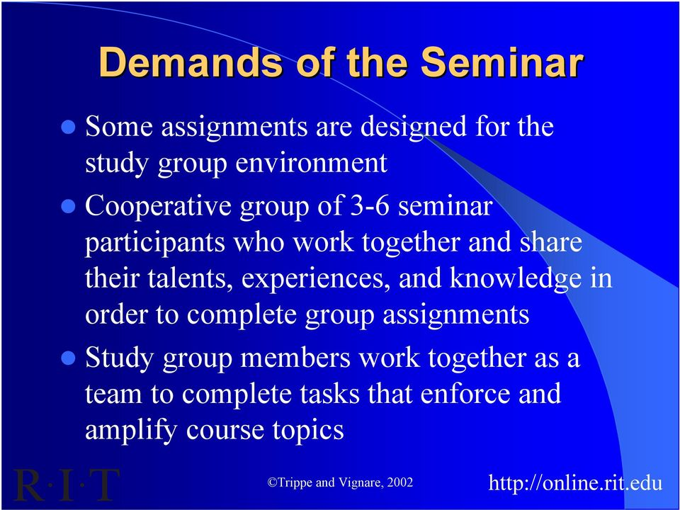 talents, experiences, and knowledge in order to complete group assignments Study